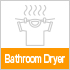 Bathroom Dryer